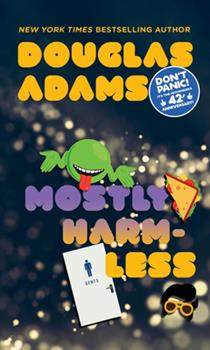 Mostly Harmless - Book #5 of the Hitchhiker's Guide to the Galaxy