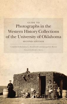 Paperback Guide to Photographs in the Western History Collections of the University of Oklahoma Book
