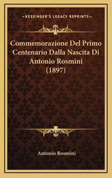 Hardcover Commemorazione Del Primo Centenario Dalla Nascita Di Antonio Rosmini Book