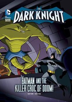 The Dark Knight: Killer Croc of Doom! - Book  of the Dark Knight