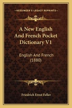 Paperback A New English and French Pocket Dictionary V1 : English and French (1880) Book