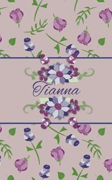 Paperback Tianna : Small Personalized Journal for Women and Girls Book