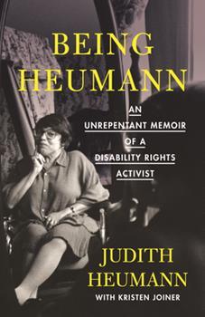 Hardcover Being Heumann : An Unrepentant Memoir of a Disability Rights Activist Book