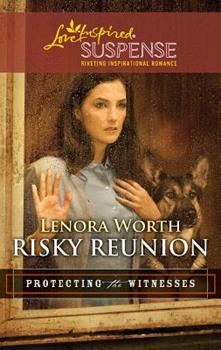 Risky Reunion - Book #6 of the Protecting the Witnesses