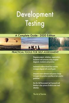 Paperback Development Testing a Complete Guide - 2020 Edition Book