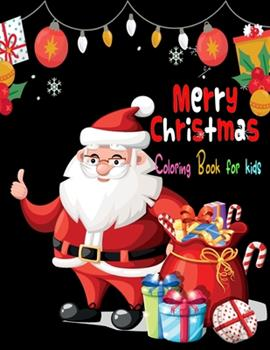 Paperback Merry Christmas: Coloring Book for kids: Fun Easy and Relaxing Designs: Activity Book For kids ages 8-12 [Large Print] Book