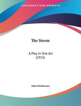 Paperback The Storm : A Play in One Act (1915) Book