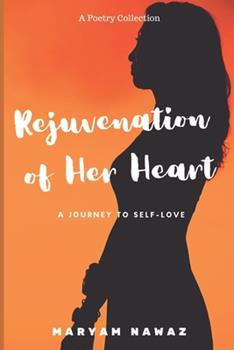 Paperback Rejuvenation of Her Heart: A Journey to Self-love Book