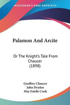Paperback Palamon and Arcite : Or the Knight's Tale from Chaucer (1898) Book