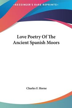 Hardcover Love Poetry of the Ancient Spanish Moors Book