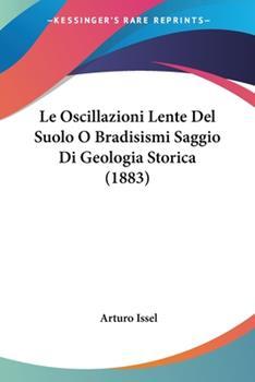 Paperback Le Oscillazioni Lente Del Suolo O Bradisismi Saggio Di Geologia Storica Book