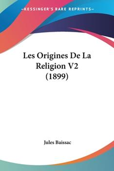 Paperback Les Origines de la Religion V2 Book