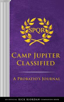 Hardcover The Trials of Apollo Camp Jupiter Classified (an Official Rick Riordan Companion Book) : A Probatio's Journal Book