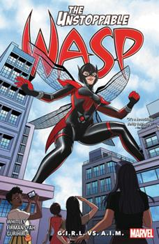 The Unstoppable Wasp: Unlimited, Vol. 2: G.I.R.L. VS. A.I.M. - Book #2 of the Unstoppable Wasp 2018