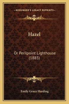 Paperback Hazel : Or Perilpoint Lighthouse (1885) Book