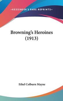 Hardcover Browning's Heroines Book
