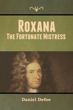 Paperback Roxana : The Fortunate Mistress Book