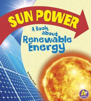Sun Power: A Book about Renewable Energy - Book  of the Earth Matters