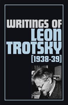 Paperback Writings of Leon Trotsky (1938-39) Book