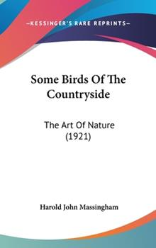 Hardcover Some Birds of the Countryside : The Art of Nature (1921) Book