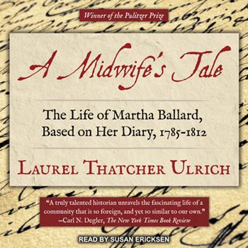 A Midwife's Tale: The Life of Martha Ballard, Based on Her Diary, 1785-1812 (Vintage Books) 0679733760 Book Cover