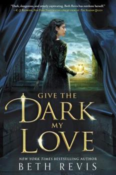 Give the Dark My Love 1595147187 Book Cover