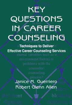 Key Questions in Career Counseling: Techniques To Deliver Effective Career Counseling Services 0805830014 Book Cover