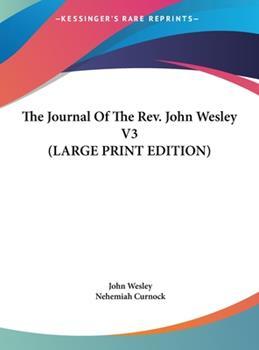 Hardcover The Journal of the Rev John Wesley V3 [Large Print] Book