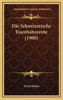 Hardcover Die Schweizerische Eisenbahnrente Book