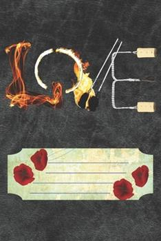 Paperback Love Notebook Journal : 110 Blank Lined Paper Pages 6x9 Personalized Customized Notebook Journal Gift for Fire Poi Lovers and Fire Spinning Poi Dancing Players Book
