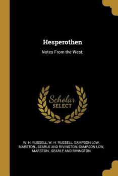 Paperback Hesperothen : Notes from the West; Book