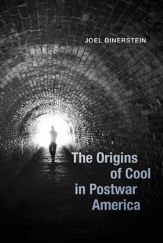 Paperback The Origins of Cool in Postwar America Book
