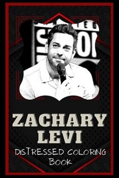 Paperback Zachary Levi Distressed Coloring Book: Artistic Adult Coloring Book