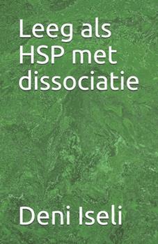 Paperback Leeg als HSP met dissociatie [Dutch] Book