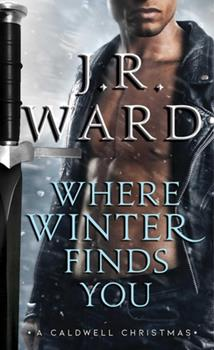 Where Winter Finds You - Book #17.5 of the Black Dagger Brotherhood