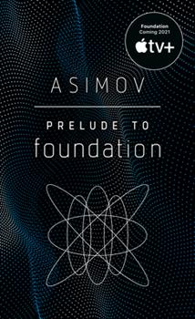 Prelude to Foundation - Book #1 of the Foundation