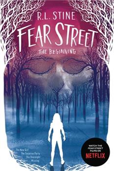 Paperback Fear Street the Beginning: The New Girl; The Surprise Party; The Overnight; Missing Book