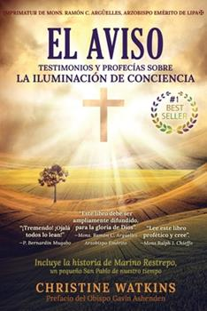 Paperback El Aviso: Testimonios y profec?as sobre la Illuminaci?n de Consciencia Book