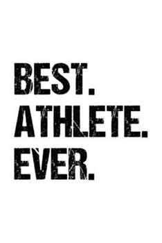 Paperback Best Athlete Ever : Lined Journal, Diary, Notebook, 6x9 Inches with 120 Pages. Funny Occupation, Profession, Career, Entrepreneur Book
