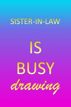Paperback Sister in Law : Sketchbook - Blank Creative Sketching Pad - Sketch Book Paper - Im Very Busy Pink Purple Gold Personalized Custom First Name Letter S - Teach & Practice Drawing for Experienced & Aspiring Artist & Illustrator - Imagine Create Learn to Draw Book