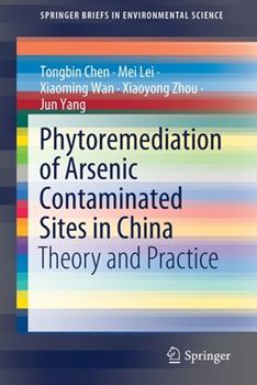 Paperback Phytoremediation of Arsenic Contaminated Sites in China: Theory and Practice Book