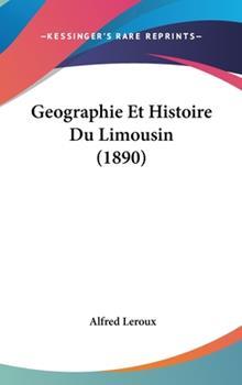 Hardcover Geographie et Histoire du Limousin Book