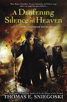 A Deafening Silence in Heaven - Book #7 of the Remy Chandler