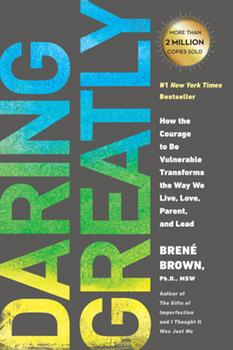 Paperback Daring Greatly: How the Courage to Be Vulnerable Transforms the Way We Live, Love, Parent, and Lead Book