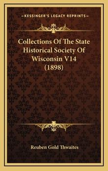 Hardcover Collections of the State Historical Society of Wisconsin V14 Book