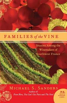 Families of the Vine: Seasons Among the Winemakers of Southwest France (P.S.) 0060559659 Book Cover