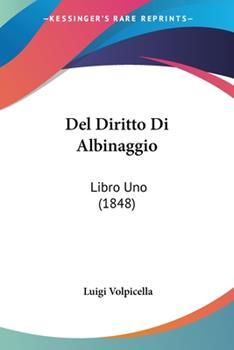 Paperback Del Diritto Di Albinaggio : Libro Uno (1848) Book