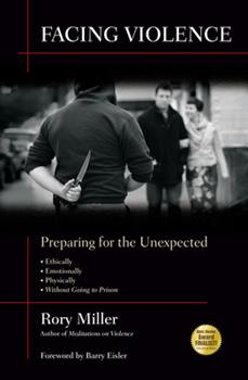 Facing Violence: Preparing for the Unexpected 1594392137 Book Cover
