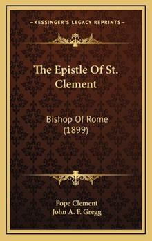 Hardcover The Epistle of St Clement : Bishop of Rome (1899) Book