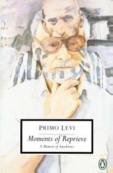 Moments of Reprieve: A Memoir of Auschwitz - Book  of the Auschwitz Trilogy
